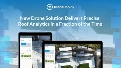 Dronedeploy Rolls Out Cloud Based Drone Solution For Roof